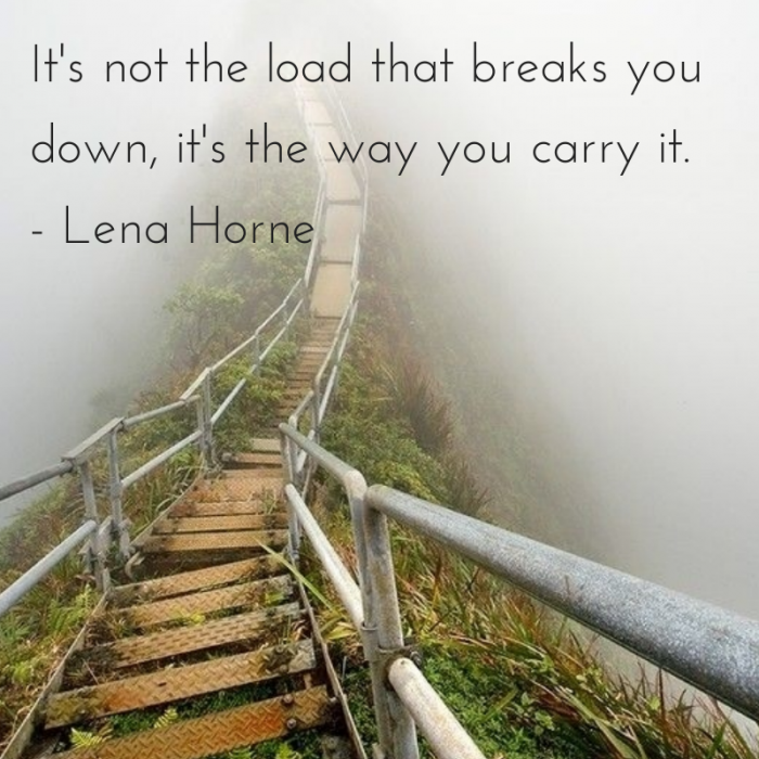 It's not the load that breaks your down,