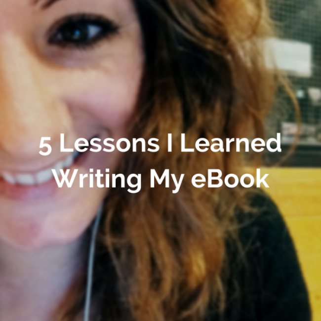 5 Lessons I Learned Writing My eBook