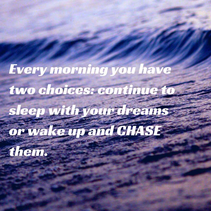 Every morning you have two choices-