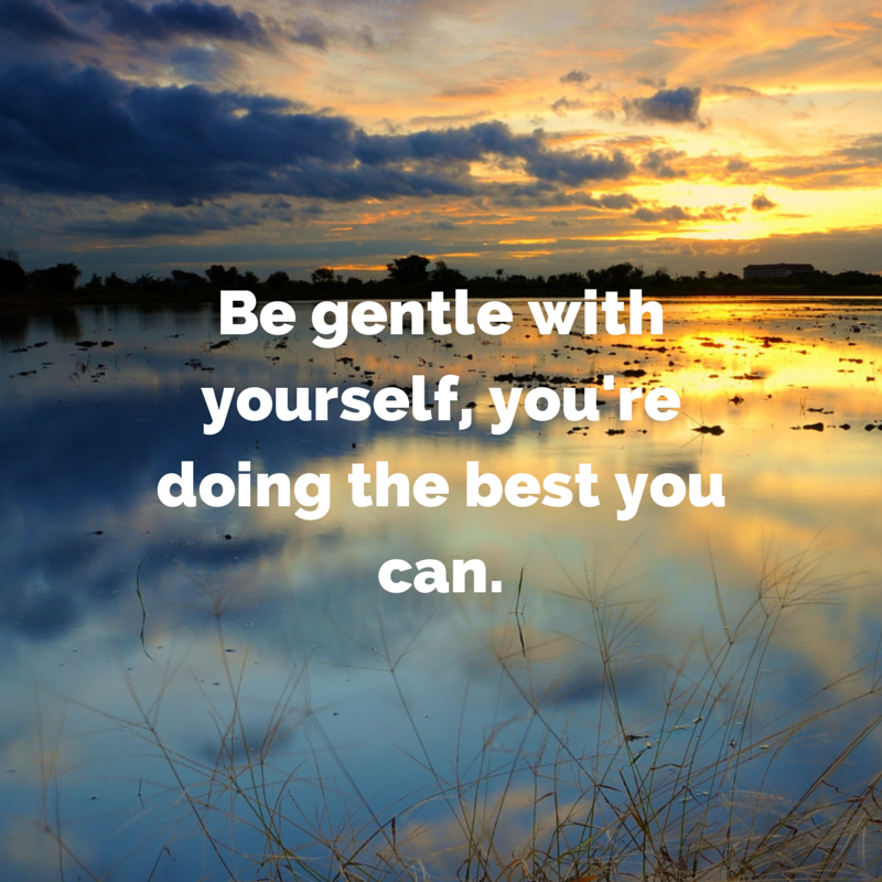 be_gentle_with_yourself