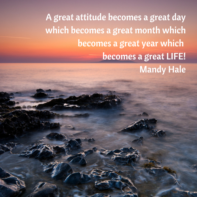 A great attitude becomes a great day