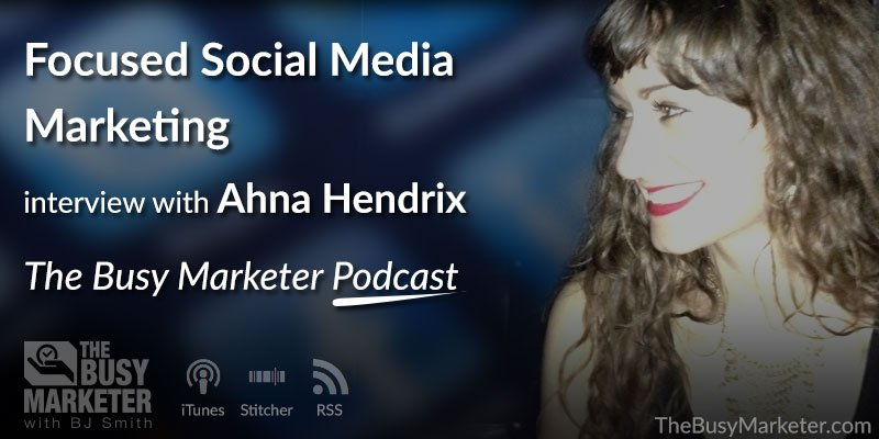 tbm024-Ahna-Hendrix-Social-Media-Marketing