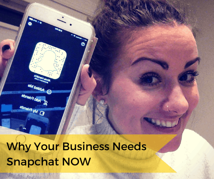 Why Your Business Needs Snapchat NOW