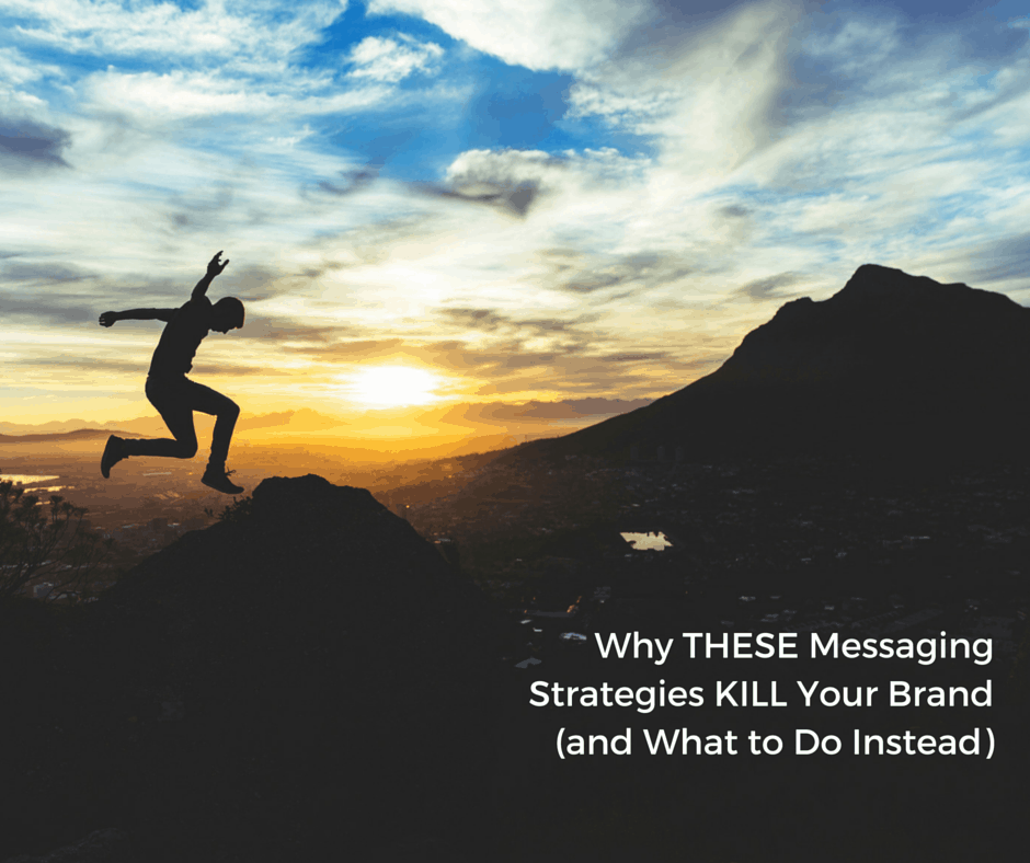 Why THESE Messaging Strategies KILL Your Brand (and What to Do Instead)