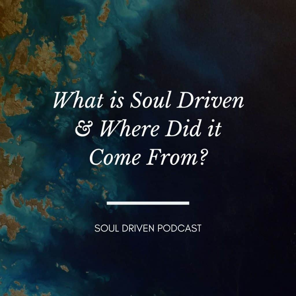 What is Soul Driven & Where Did it Come From