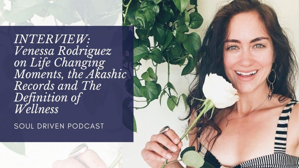 INTERVIEW Venessa Rodriguez on Life Changing Moments, the Akashic Records and The Definition of Wellness