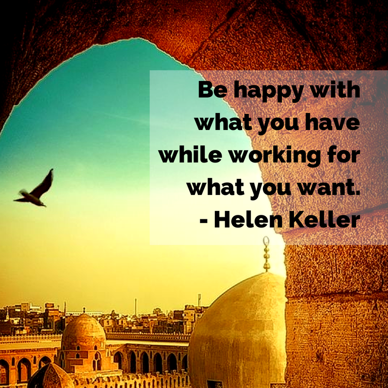 Be happy withwhat you havewhile working