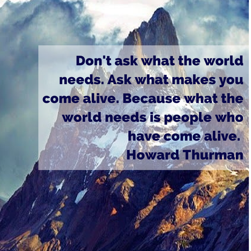 Don't ask what the world needs. Ask what