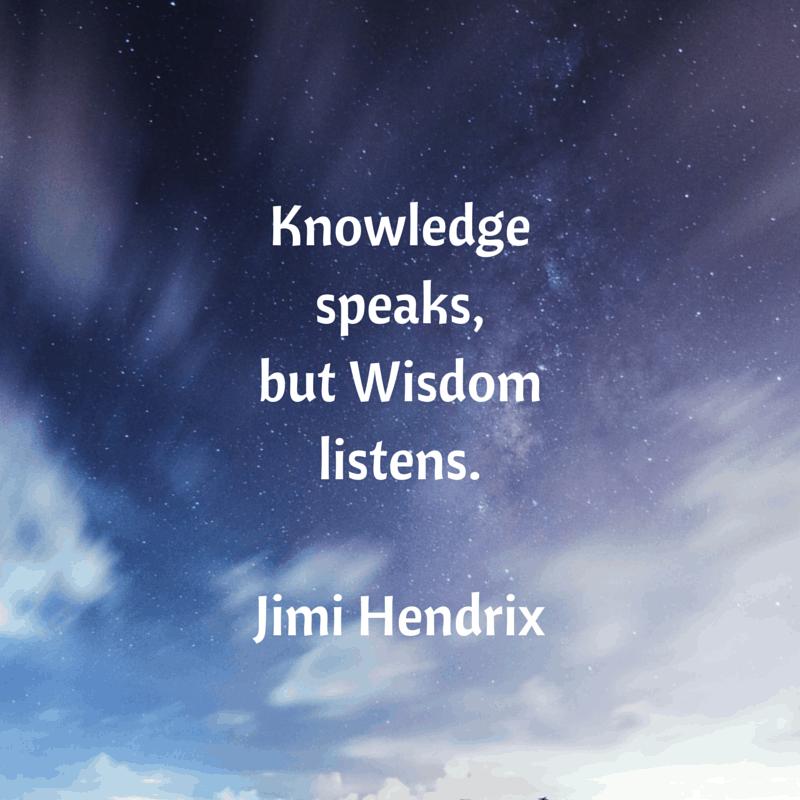 Knowledgespeaks,but Wisdomlistens.Jimi