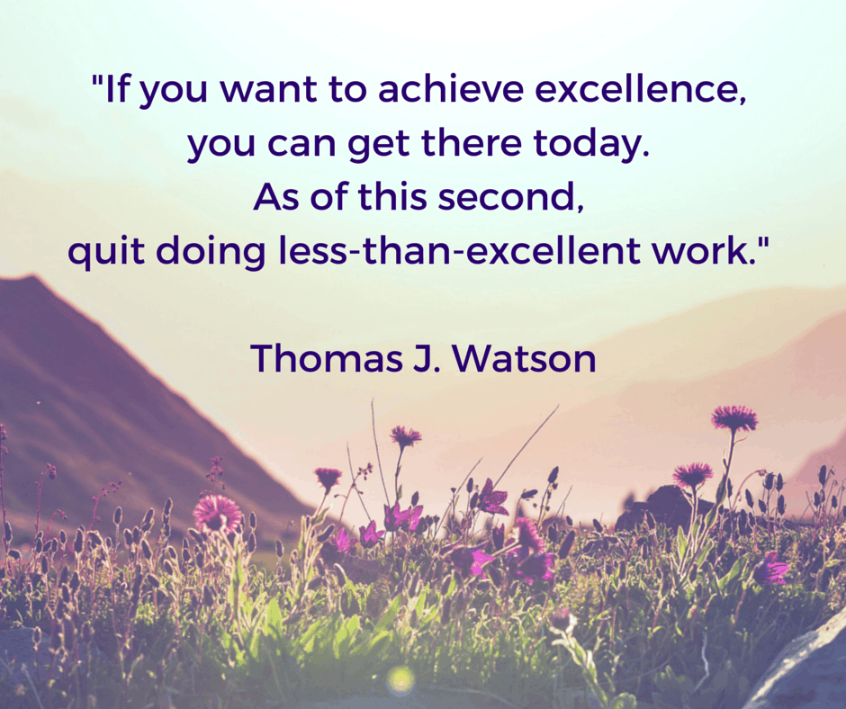 -If you want to achieve excellence, you