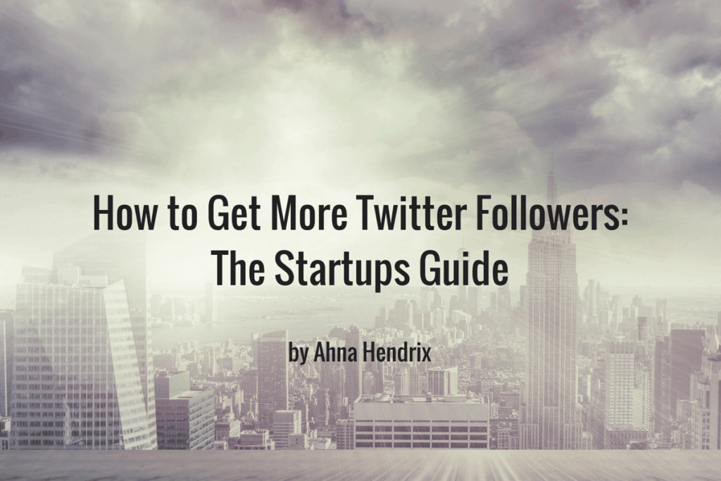 How to get more Twitter followers The Startups Guide