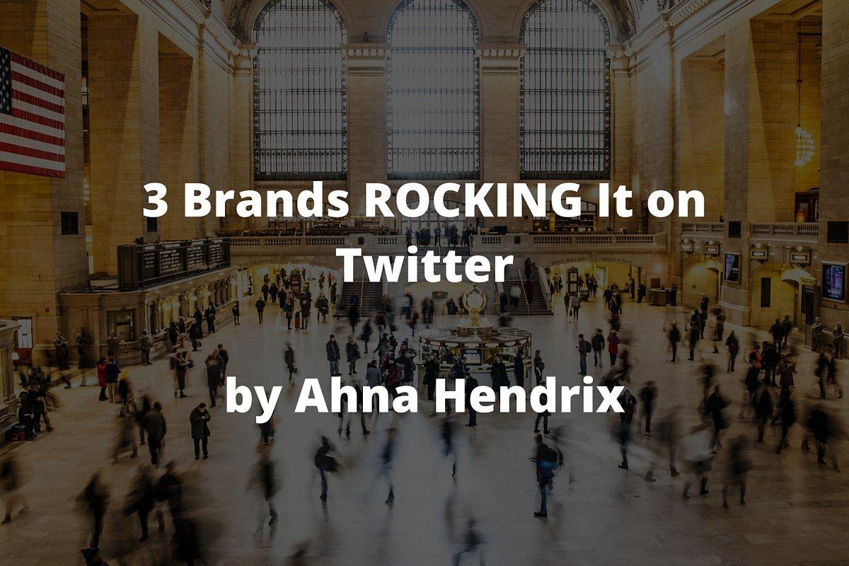 3-Brands-ROCKING-It-on-Twitter